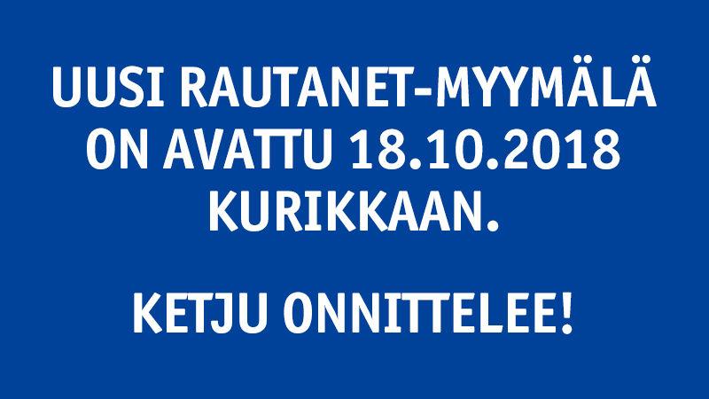 Uusi Rautanet-myymälä avattu Kurikkaan!